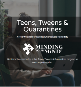 Teens, Tweens & Quarantines